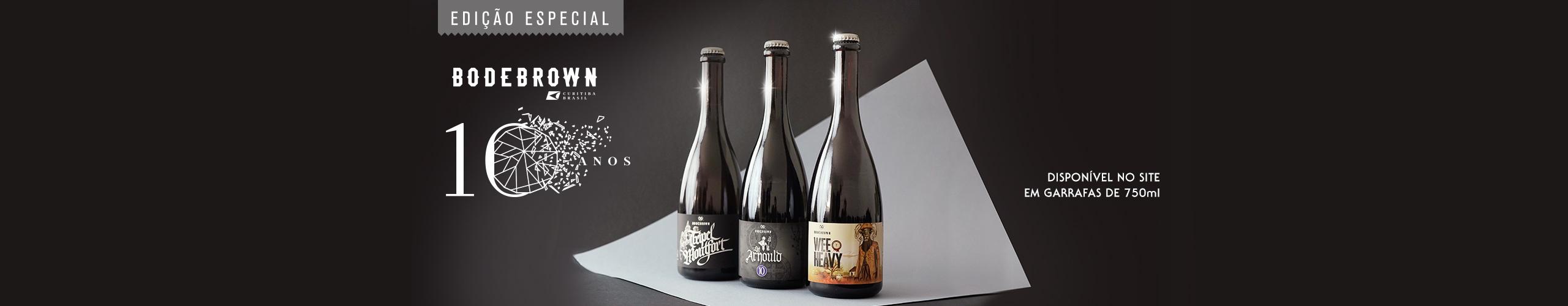 Edição 10 anos - Cervejaria Bodebrown
